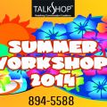 TalkShop Summer Workshops